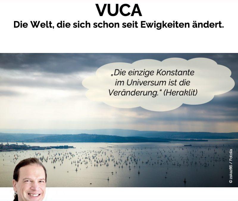 VUCA – Die Welt, die sich schon seit Ewigkeiten ändert.